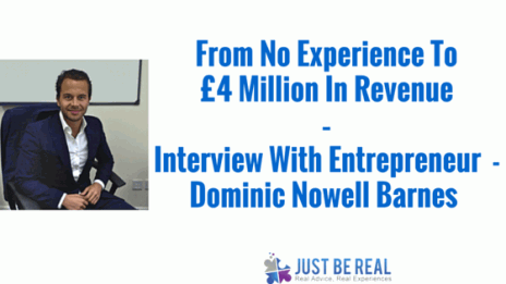 From No Experience To £4 Million In Revenue – Interview With Entrepreneur Dominic Nowell Barnes
