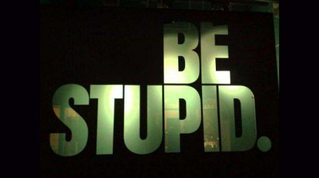 "You Have To Be A ""Stupid Idiot"" Before You Can Become A Smart Ass: Here's Why"