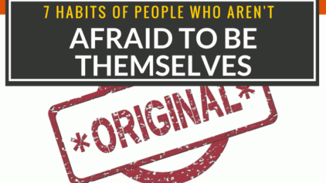 7 Habits Of People Who Aren't Afraid To Be Themselves